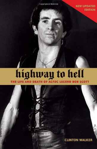 Highway to Hell: The Life and Death of AC/DC Legend Bon Scott por Clinton Walker