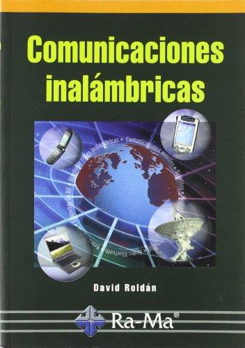 Comunicaciones inalámbricas. Un enfoque aplicado. por David . . . [et al. ] Roldán Martínez