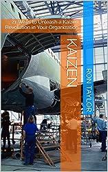 Kaizen: 21 Ways to Unleash a Kaizen Revolution in Your Organization (English Edition)