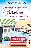 Sommer in der kleinen Bäckerei am Strandweg: Roman (Die kleine Bäckerei am Strandweg, Band 2) - Jenny Colgan