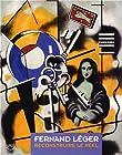 Fernand Léger - Reconstruire le réel