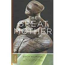 The Great Mother: An Analysis of the Archetype (Princeton Classics)