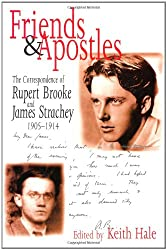 Friends and Apostles: The Correspondence of Rupert Brooke and James Strachey, 1905-14