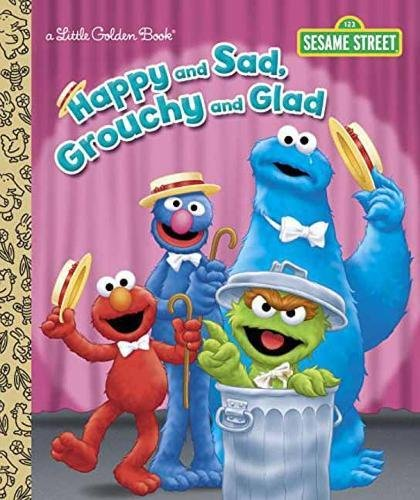 Happy and Sad, Grouchy and Glad (Sesame Street) (Little Golden (Cookie Thema Monster)