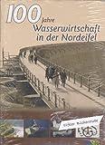 100 Jahre Wasserwirtschaft in der Nordeifel