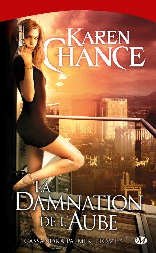 Cassandra Palmer, Tome 4 : La Damnation de l'aube par Karen Chance