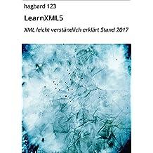 LearnXML5: XML leicht verständlich erklärt Stand 2017