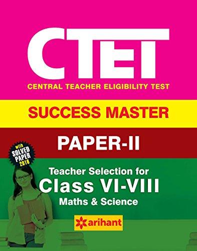CTET Success Master Paper-II Teacher Selection for Class VI-VIII Maths & Science 2017