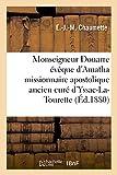 Vie de monseigneur Douarre évêque d'Amatha missionnaire apostolique ancien curé d'Yssac-La-Tourette - Et premier apôtre de la Nouvelle-Calédonie dans l'Océanie