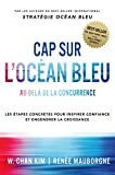 Cap sur l'Océan Bleu - Au-delà de la concurrence, les étapes concrètes pour inspirer confiance et engendrer la croissance