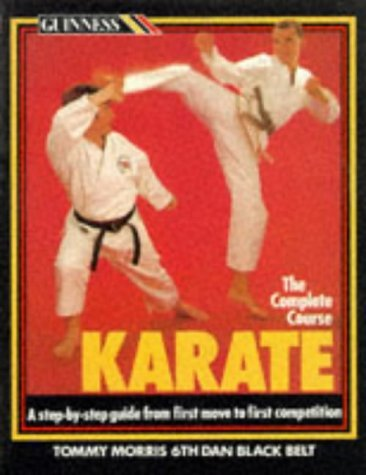 Karate: The Complete Course by Tommy Morris (1-Oct-1987) Paperback