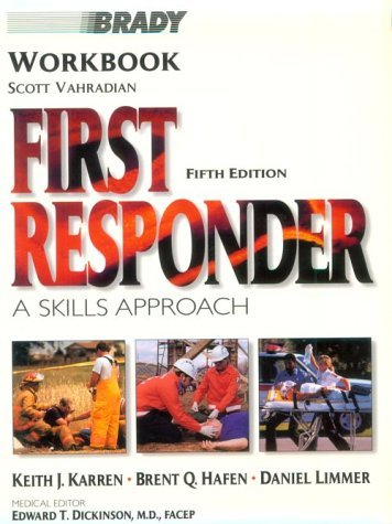 First Responder: Workbook: A Skills Approach by Brent Q. Hafen Ph.D. (1997-09-15)