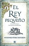El rey pequeño par Antonio Pérez Henares