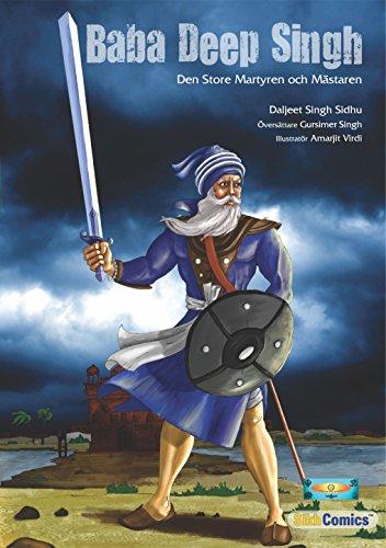 Baba Deep Singh: Den Store Martyren och Mästaren (Sikh Comics) (Swedish Edition) por Daljeet Singh Sidhu
