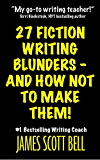 27 Fiction Writing Blunders - And How Not To Make Them! (English Edition)