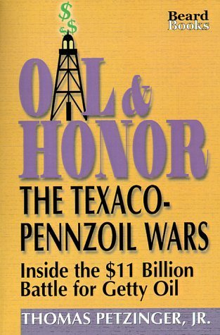oil-honor-the-texaco-pennzoil-wars-inside-the-11-billion-battle-for-getty-oil-by-petzinger-thomas-jr