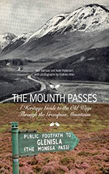 The Mounth Passes: A Heritage Guide to the Old Ways Through the Grampian Mountains by [Ramsay, Neil, Pedersen, Nate]