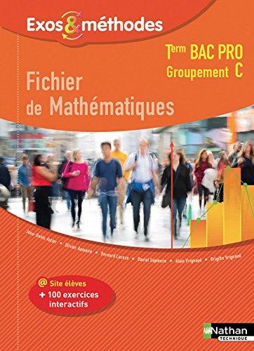 Fichier de Mathématiques Tle Bac Pro Groupement C par Jean-Denis Astier