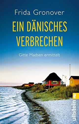 Ein dänisches Verbrechen: Gitte Madsen ermittelt (Ein Gitte-Madsen-Krimi)