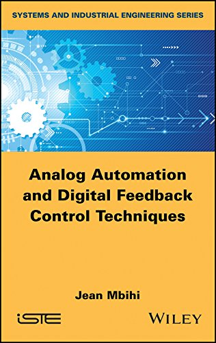Analog Automation and Digital Feedback Control Techniques (Systems and Industrial Engineering) (English Edition)