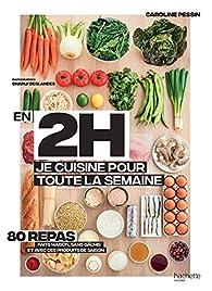 En 2h je cuisine pour toute la semaine par Caroline Pessin