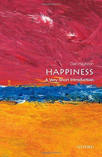 Happiness: A Very Short Introduction (Very Short Introductions) por Daniel M. Haybron