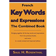 French Key Words and Expressions: The Combined Book by Saul H. Rosenthal (2009-04-15)