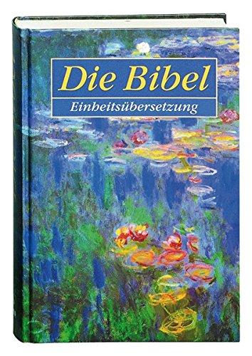 Katholische Bibel-übersetzung (Gesamtausgabe: Die Bibel - Einheitsübersetzung der Heiligen Schrift, Psalmen und Neues Testament, ökumenischer Text)