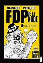 FDP de la mode - Enculés, va ! (01) de Marsault