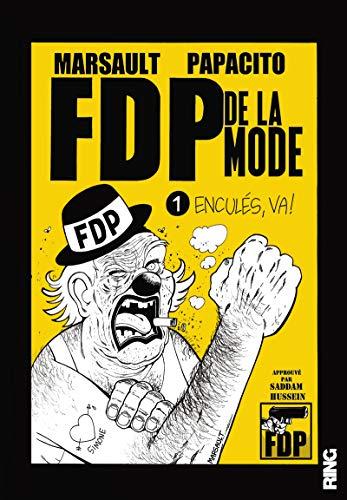 FDP de la mode - Tome 1 Enculés, va ! (01) par Marsault, Papacito