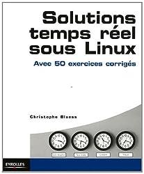 Solutions temps réel sous Linux: Avec 50 exercices corrigés