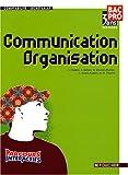 Communication Organisation 2e Bac Pro comptabilité-secrétariat (Ancienne Edition)