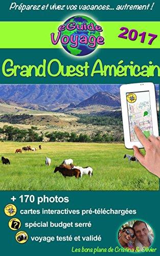 eGuide Voyage: Grand Ouest Américain: Un itinéraire magique de plus de 4.000 km à travers le Wyoming, l'Utah, l'Arizona et le Colorado.