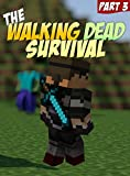 The Walking Dead Survival: An Unofficial Minecraft Zombie Adventure (ft. Sky vs. Zombies Book 3)