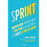 Sprint - El método para resolver problemas y testar nuevas ideas en sólo cinco días / Sprint: How to Solve Big Problems and Test New Ideas in Just Five Days (CONECTA, Band 300001)