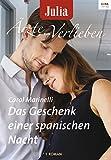 Das Geschenk einer spanischen Nacht (Julia Ärzte zum Verlieben) (German Edition)