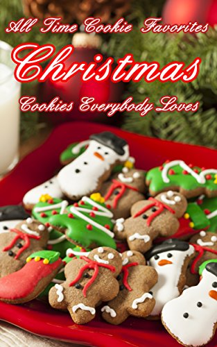 all-time-cookie-favorites-christmas-desserts-everybody-loves-english-edition
