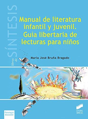 Manual de literatura infantil y juvenil. Guía libertaria de lecturas para niños (Libros de Síntesis)