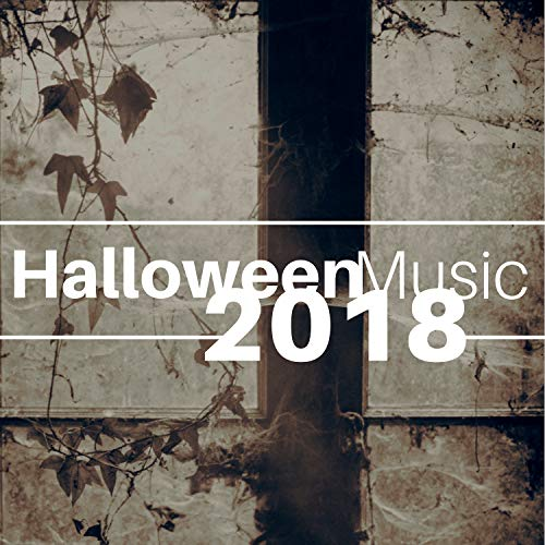 Halloween Music 2018 - Trick or Treat Spooky Halloween Mix, Scary Sound Effects, Ghosts, Wolves, Zombies and More!
