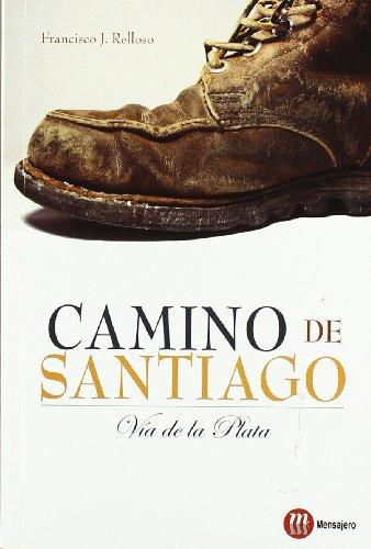 Camino de Santiago : Vía de la Plata por Francisco J. Relloso Rodríguez