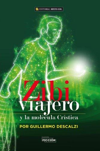 Zibi Viajero: Y La Molécula Crística por Guillermo Descalzi