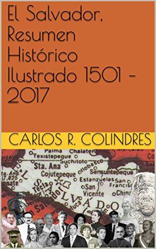 Descargar Libro El Salvador, Resumen Histórico Ilustrado 1501 – 2017 de Carlos R. Colindres