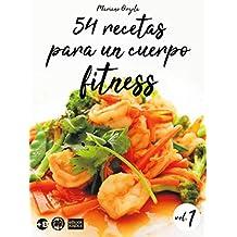 54 recetas para un cuerpo fitness - volumen 1: Ensaladas, platos con vegetales,