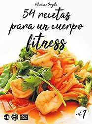 54 recetas para un cuerpo fitness - volumen 1: Ensaladas, platos con vegetales, platos con carnes, pastas y postres livianos (Colección Más Bienestar)