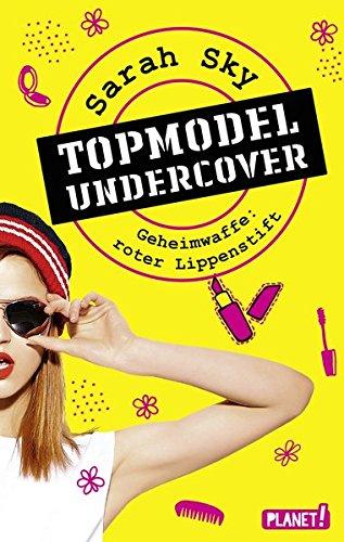 Preisvergleich Produktbild Topmodel undercover 1: Geheimwaffe: roter Lippenstift