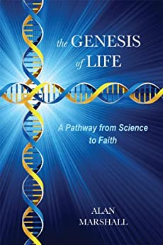 The Genesis of Life: A Pathway from Science to Faith (English Edition) di [Marshall, Alan]
