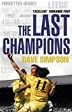 The Last Champions: Leeds United and the Year that Football Changed Forever (English Edition)
