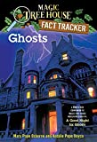Ghosts: A Nonfiction Companion to Magic Tree House Merlin Mission #14: A Good Night for Ghosts (Magic Tree House (R) Fact Tracker Book 20)