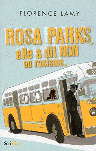 Rosa Parks - Elle a dit non au racisme par Florence Lamy