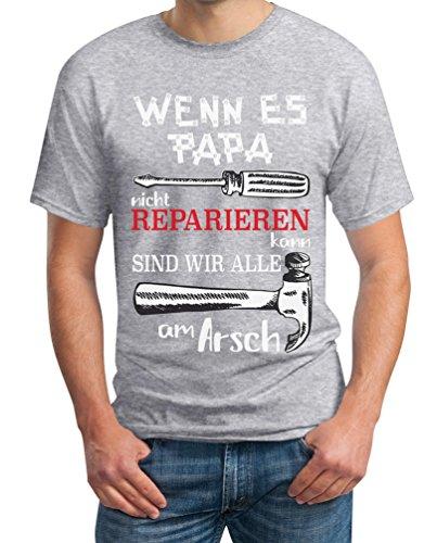 Wenn es Papa Nicht kann sind wir alle am Arsch T-Shirt X-Large Grau